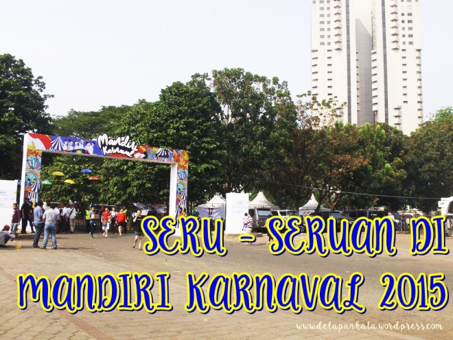 Gerbang Utama Mandiri Karnaval 2015