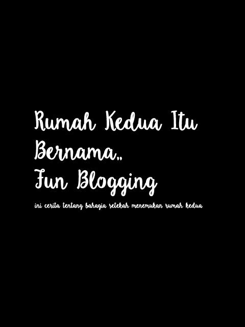 rumah kedua fun blogging